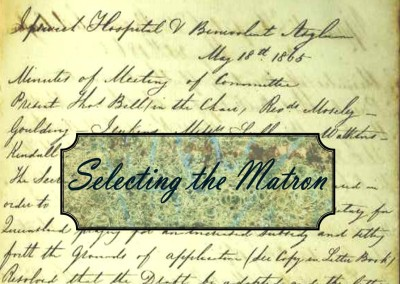 Just a minute in 1866:  Bigotry or Best Practice?  Selecting the Matron